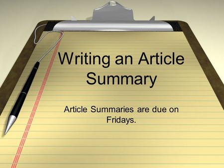 Writing an Article Summary Article Summaries are due on Fridays.