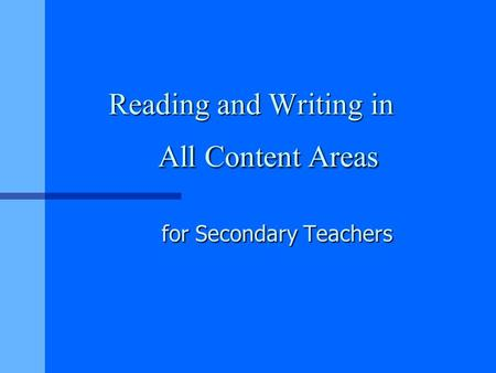 Reading and Writing in All Content Areas for Secondary Teachers.