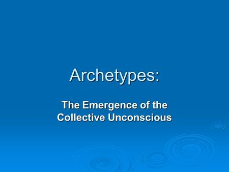 Archetypes: The Emergence of the Collective Unconscious.