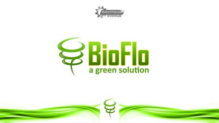 What is BioFlo? BioFlo is a paraffin and asphaltene solvent and inhibitor for oil and gas wells, pipelines, and refineries. BioFlo has many advantages.