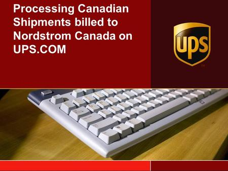 Processing Canadian Shipments billed to Nordstrom Canada on UPS.COM.
