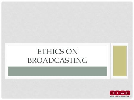 ETHICS ON BROADCASTING. BROADCASTING A medium that disseminates via telecommunications. It is the act of transmitting speech, music, visual images, etc.,