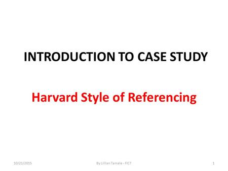 harvard referencing case study in text Reproduced, stored in a retrieval system, or transmitted in any form or by any means without permission of the harvard business school harvard business school must reserve the right to make changes at any time affecting policies, fees , curricula, courses, degrees, and programs offered (including the modification or.