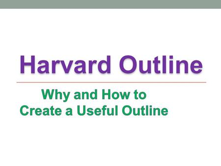 Why and How to Create a Useful Outline