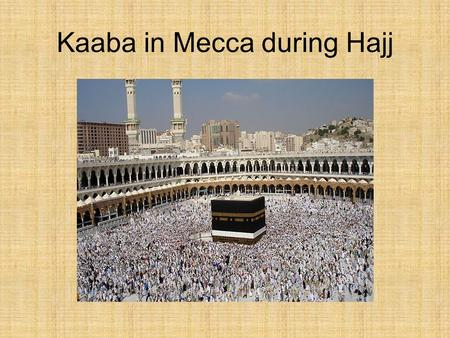 Kaaba in Mecca during Hajj