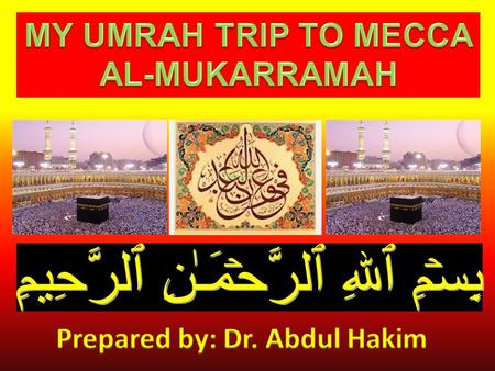 The Umrah is a pilgrimage to Mecca, Saudi Arabia, that can be undertaken at any time of the year. In Arabic, Umrah means to visit a populated place.