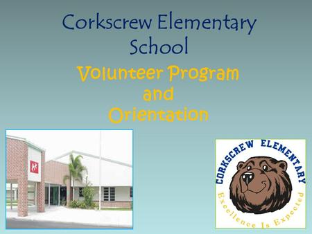 Corkscrew Elementary School Volunteer Program and Orientation.