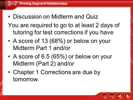 Bell Ringer 03 Discussion on Midterm and Quiz You are required to go to at least 2 days of tutoring for test corrections if you have A score of 13 (68%)