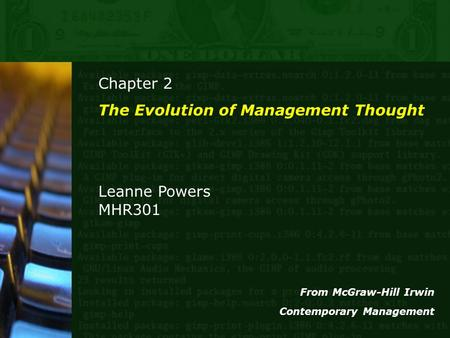 Chapter 2 The Evolution of Management Thought Leanne Powers MHR301 From McGraw-Hill Irwin Contemporary Management.