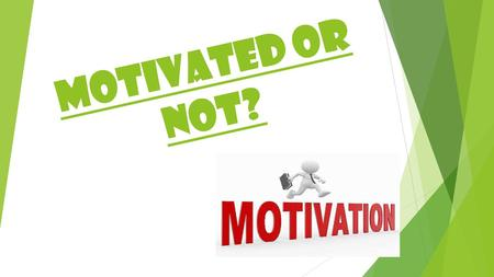 Motivated or not?.  What are the differences? Group – 'A' Group – 'B'