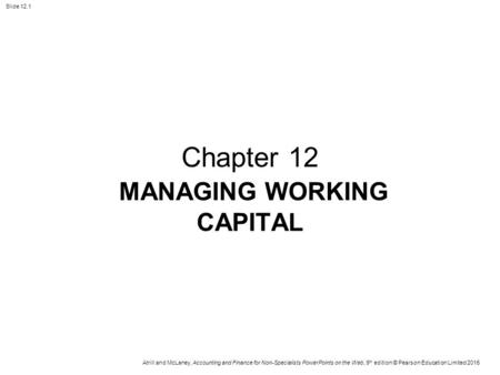 Chapter 12 MANAGING WORKING CAPITAL.