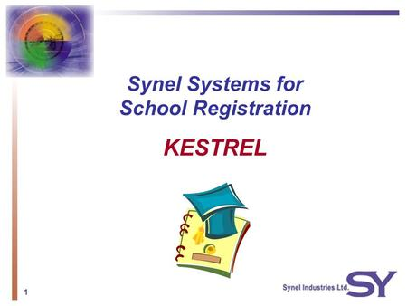 1 Synel Systems for School Registration KESTREL. 2 The Brief Kestrel is an AM PM Student Registration Software developed by Synel. Students swipe or wave.