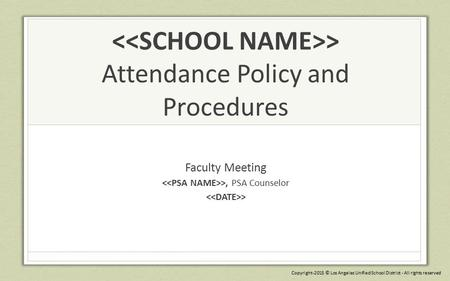 <<SCHOOL NAME>> Attendance Policy and Procedures