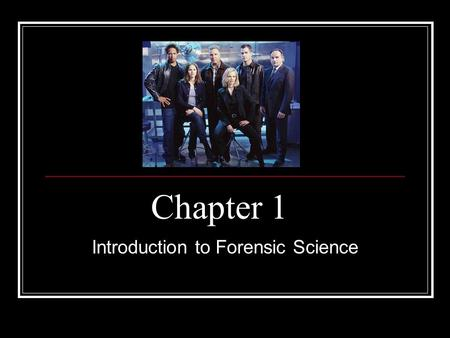 Chapter 1 Introduction to Forensic Science. Definition and Scope Forensic science is the application of science to law Applies the knowledge and technology.