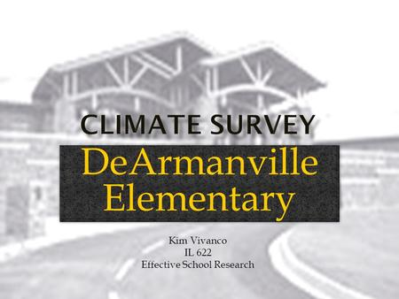 DeArmanville Elementary Kim Vivanco IL 622 Effective School Research.