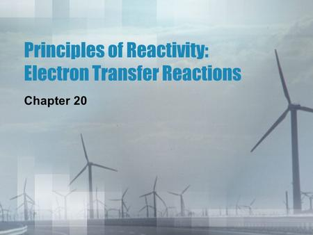 Principles of Reactivity: Electron Transfer Reactions Chapter 20.