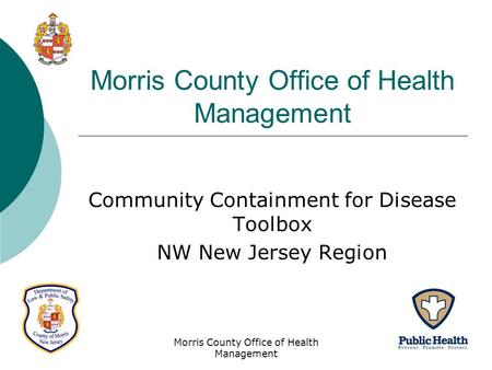 Morris County Office of Health Management Community Containment for Disease Toolbox NW New Jersey Region.