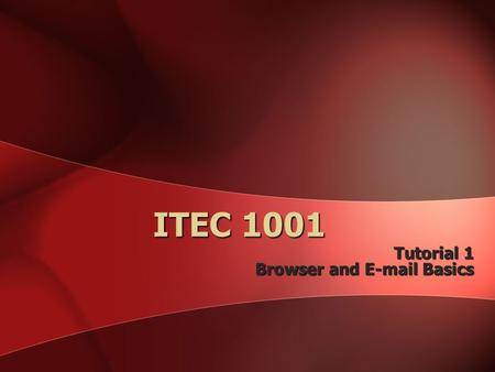 ITEC 1001 Tutorial 1 Browser and E-mail Basics. Web browser software & Web pages The Web is a collection of files that reside on computers, called Web.