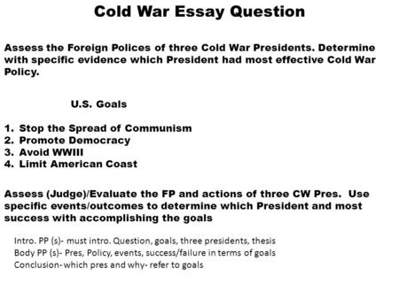 chapter  introduction to the cold war  as you ch  cold war essay question assess the foreign polices of three cold war presidents determine
