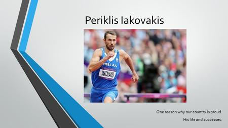 Periklis Iakovakis One reason why our country is proud. His life and successes.