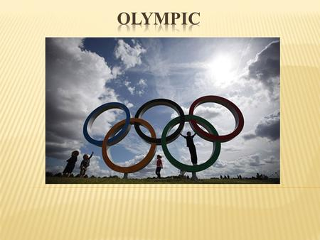  Important rituals in Olympic  Olympic Games Classification  Host cities of Olympic Games  History of the Olympic Games  Sports in Olympic.