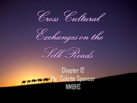 Chapter 12 By: Colette Spencer NMBHS. Long Distance Trade Before classical times – trade risky –Bandits & pirates –Made trade more expensive Two developments.