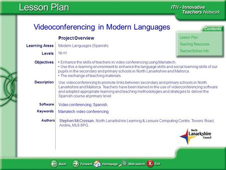 Videoconferencing in Modern Languages Authors Stephen McCrossan, North Lanarkshire Learning & Leisure Computing Centre, Towers Road, Airdrie, ML6 8PG.