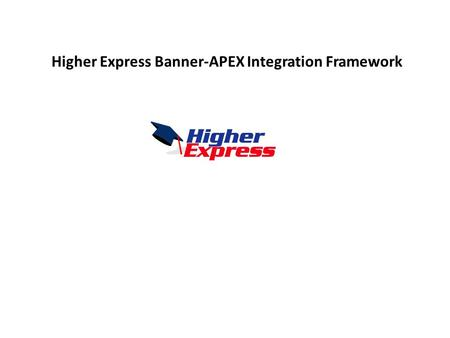 Higher Express Banner-APEX Integration Framework.