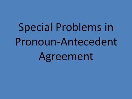 pronoun antecedent relationship problems