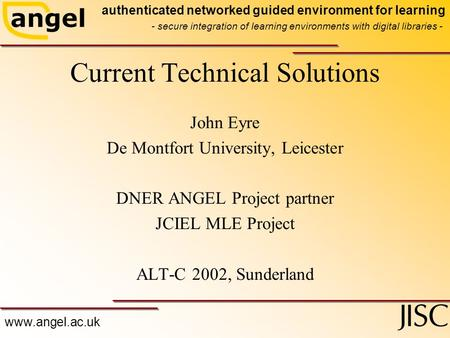 Www.angel.ac.uk authenticated networked guided environment for learning - secure integration of learning environments with digital libraries - Current.