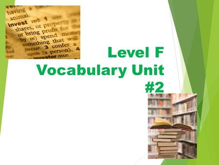 Level F Vocabulary Unit #2. Focus Words  bombastic  callow  epitome  ingratiate  occult  surmise.