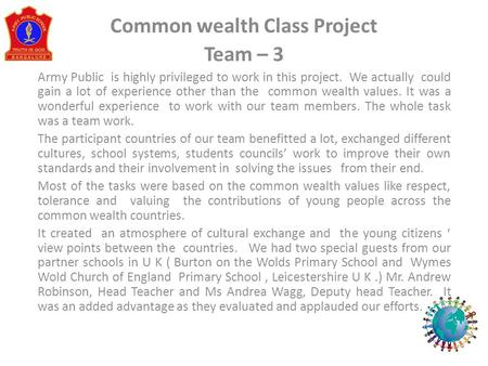 Common wealth Class Project Team – 3 Army Public is highly privileged to work in this project. We actually could gain a lot of experience other than the.