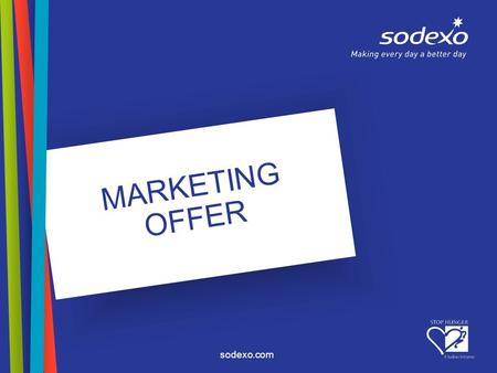 Sodexo.com MARKETING OFFER. page 2 Marketing Offer Our «Go to Market» strategy PORTFOLIO OF OFFER MODULES Sodexo values Value proposition Market intelligence.