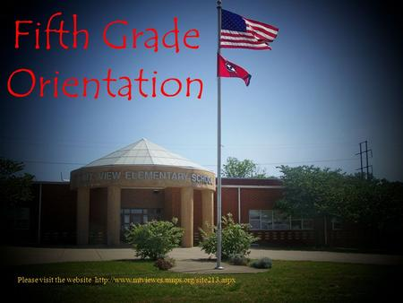 Fifth Grade Orientation Please visit the website
