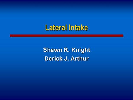 "Lateral Intake Shawn R. Knight Derick J. Arthur. Lateral Intake What is a lateral?"" Partner or associate that did not come into the firm the traditional"