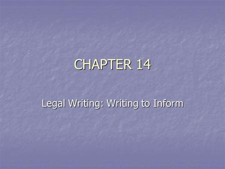 CHAPTER 14 Legal Writing: Writing to Inform. The Bluebook Rule 4 – Common Short Citations Id.: Use when citing the immediately preceding legal authority.