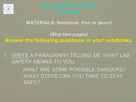 WELCOME TO CLASS DO NOW MATERIALS: Notebook, Pen or pencil (Skip two pages) Answer the following questions in your notebooks. 1.WRITE A PARAGRAPH TELLING.