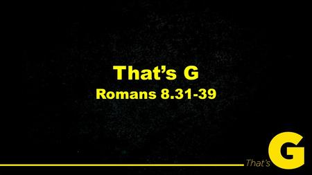 That's G Romans 8.31-39. 1 Timothy 6:17-18 17 As for the rich in this present age, charge them not to be haughty, nor to set their hopes on the uncertainty.