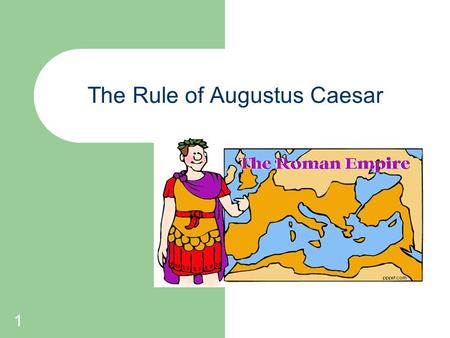 1 The Rule of Augustus Caesar. 2 Pax Romana Augustus was a clever politician. He held the offices of consul, tribune, high priest and senator simultaneously.
