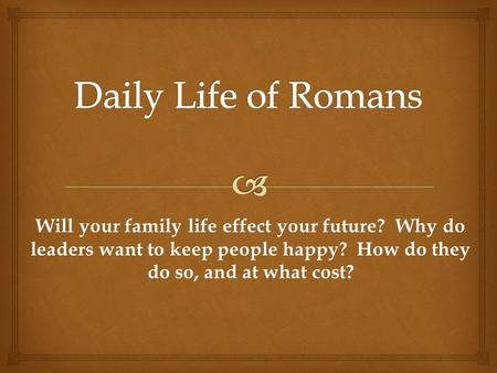 Will your family life effect your future? Why do leaders want to keep people happy? How do they do so, and at what cost?