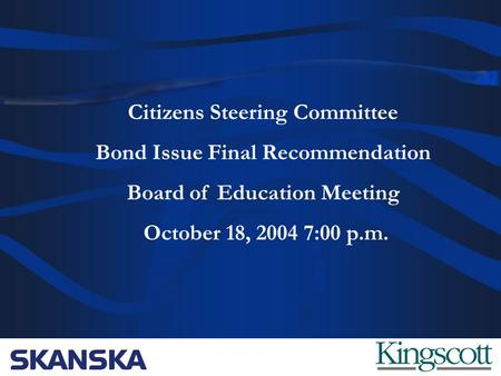 Lincoln Consolidated Schools Citizens Steering Committee Bond Issue Final Recommendation Board of Education Meeting October 18, 2004 7:00 p.m.