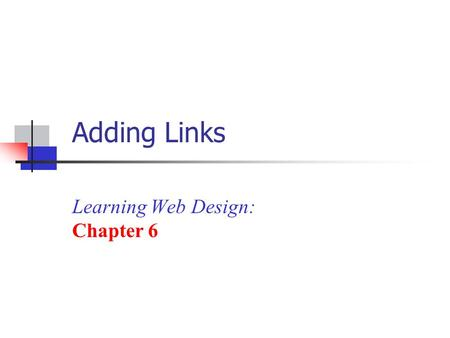 Adding Links Learning Web Design: Chapter 6. Lesson Overview Using the anchor tag Linking to other pages with relative or absolute pathnames Linking to.