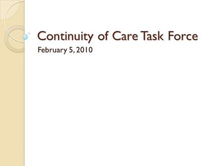 Continuity of Care Task Force February 5, 2010. BACKGROUND The Texas State Psychiatric Hospital system is nearing capacity While total admissions and.