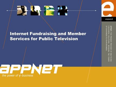 Internet Fundraising and Member Services for Public Television.