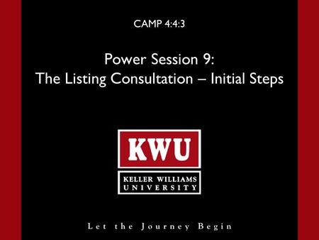 CAMP 4:4:3 Power Session 9: The Listing Consultation – Initial Steps.