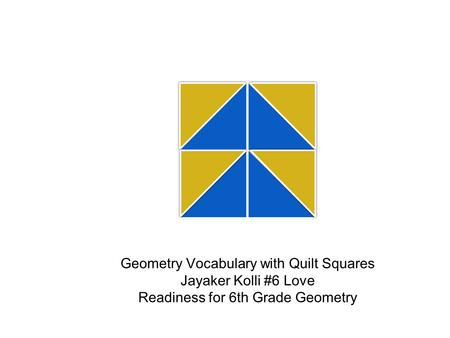 Geometry Vocabulary with Quilt Squares Jayaker Kolli #6 Love Readiness for 6th Grade Geometry.