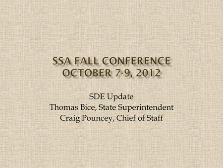 SDE Update Thomas Bice, State Superintendent Craig Pouncey, Chief of Staff.