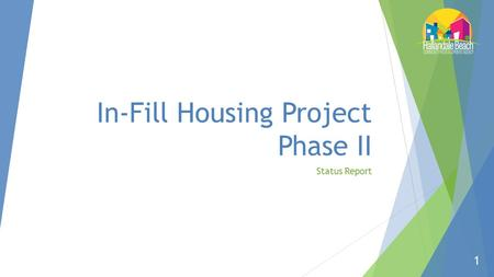 In-Fill Housing Project Phase II Status Report 1.