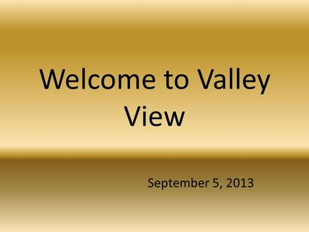 Welcome to Valley View September 5, 2013. What is Continuous Classroom Improvement (CCI)