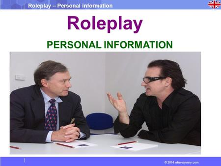 © 2014 wheresjenny.com Roleplay – Personal information Roleplay PERSONAL INFORMATION.
